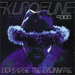KUROFUNE9000 [BLACK SPACESHIP]/DEV LARGE THE EYEINHITAE 詳細