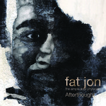 Afterthought/fat jon the ample soul physician 詳細