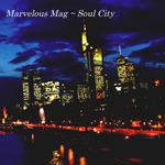 Soul City/Marvelous Mag 詳細
