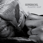 PLASTIC RAP/SUPERSOUL 詳細