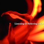 Listening is Believing vol.3/V.A. 詳細