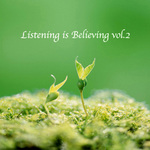 Listening is Believing vol.2/V.A.  詳細