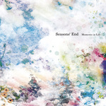 Seasons' End / Moments in Life 詳細